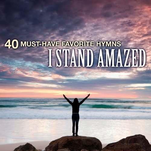 40 Must-Have Favorite Hymns: I Stand Amazed by Christian Gospel Choir
