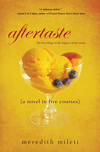 Aftertaste: A Novel in Five Courses by Meredith Mileti