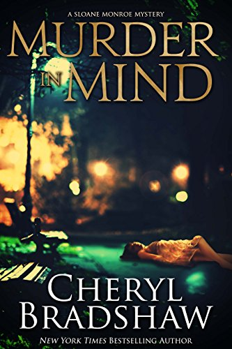 Murder in Mind (Sloane Monroe Book 2) by Cheryl Bradshaw
