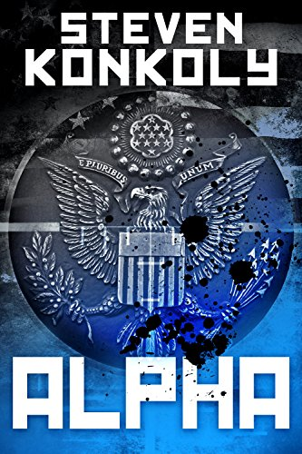 ALPHA (The Black Flagged Series Book 1) by Steven Konkoly
