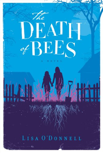 The Death of Bees: A Novel by Lisa O'Donnell