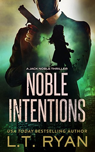 Noble Intentions (Jack Noble #4) by L.T. Ryan
