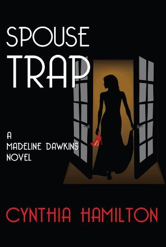 Spouse Trap: A Madeline Dawkins Mystery (The Madeline Dawkins Series Book 1) by Cynthia Hamilton