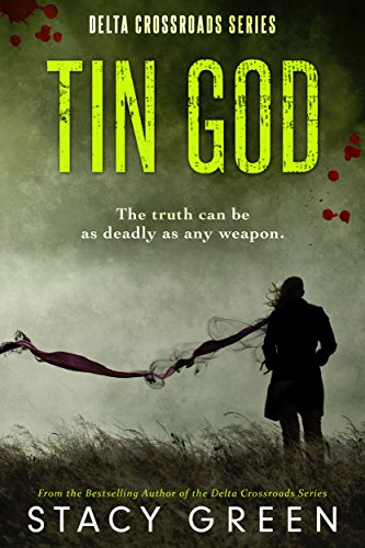 Tin God (Delta Crossroads Trilogy, Book 1) by Stacy Green