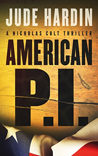 American P.I. (A Nicholas Colt Thriller) by Jude Hardin