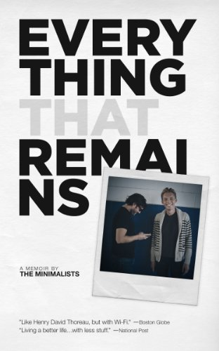 Everything That Remains: A Memoir by The Minimalists by Joshua Fields Millburn