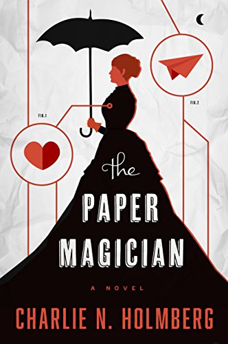 The Paper Magician (The Paper Magician Series, Book 1) by Charlie N. Holmberg