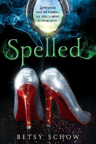 Spelled (The Storymakers Book 1) by Betsy Schow