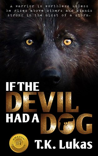 IF THE DEVIL HAD A DOG by T. K. Lukas