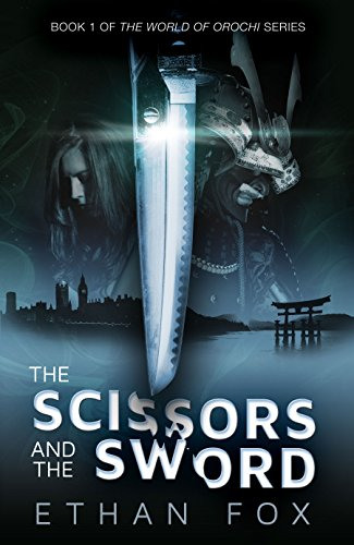The Scissors and the Sword (World of Orochi Book 1) by Ethan Fox