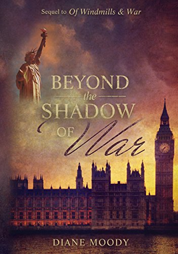 Beyond the Shadow of War (Sequel to Of Windmills & War) by Diane Moody