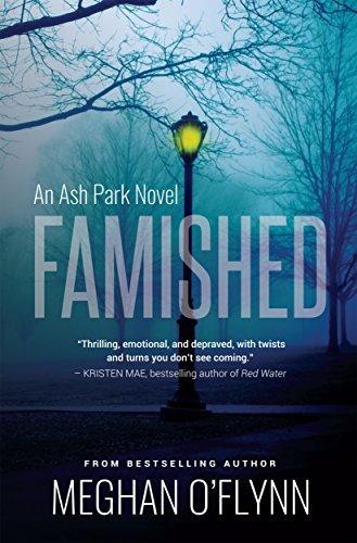 Famished: An Ash Park Novel (Volume 1) by Meghan O'Flynn