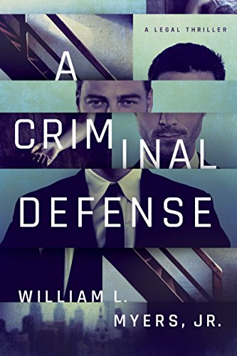 A Criminal Defense (Philadelphia Legal) by William L. Myers Jr.