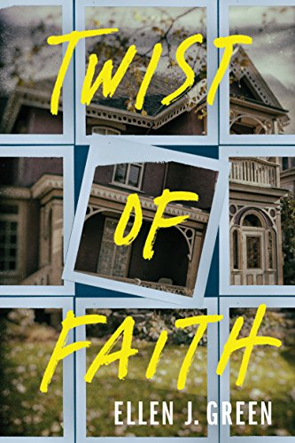 Twist of Faith by Ellen J. Green