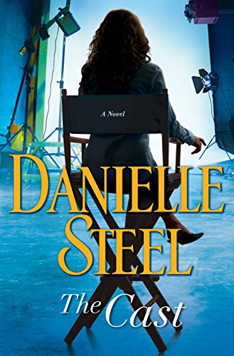 The Cast: A Novel by Danielle Steel