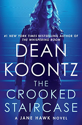 The Crooked Staircase: A Jane Hawk Novel by Dean Koontz