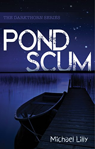 Pond Scum (Darkthorn Book 1) by Michael Lilly