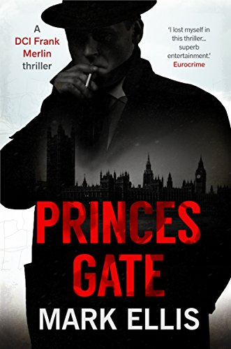 Princes Gate (A DCI Frank Merlin novel Book 1) by Mark Ellis