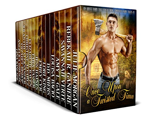 Once Upon A Twisted Time: A Twisted Fairy Tale Collection by Various Authors