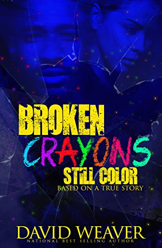 Broken Crayons Still Color Based on a True Story by David Weaver