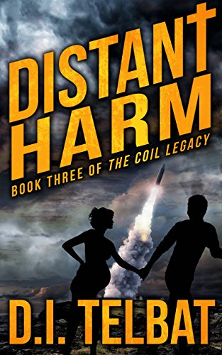 DISTANT HARM: Book Three of The COIL Legacy by D.I. Telbat
