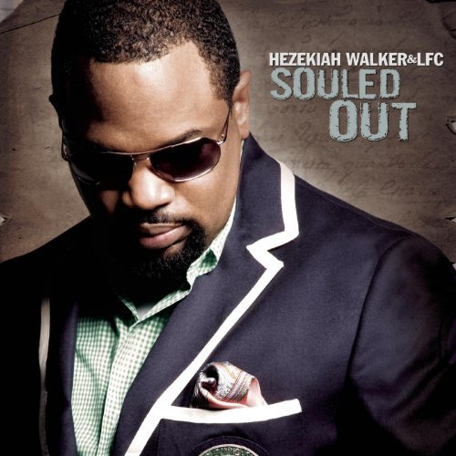 Souled Out by Hezekiah Walker & LFC