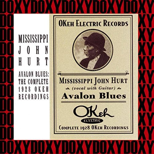 Avalon Blues, The Complete 1928 OKeh Recordings by Mississippi John Hurt