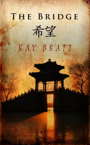 The Bridge by Kay Bratt