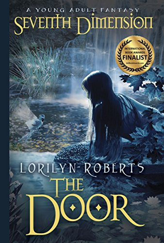 Seventh Dimension - The Door: A Young Adult Fantasy by Lorilyn Roberts