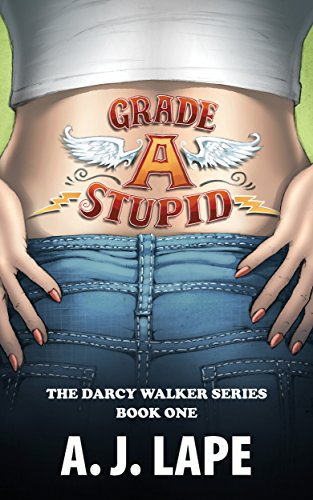 Grade A Stupid (Darcy Walker Mystery Book 1) by A. J. Lape
