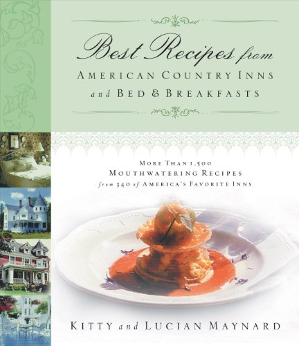 Best Recipes from American Country Inns and Bed and Breakfasts by Kitty Maynard