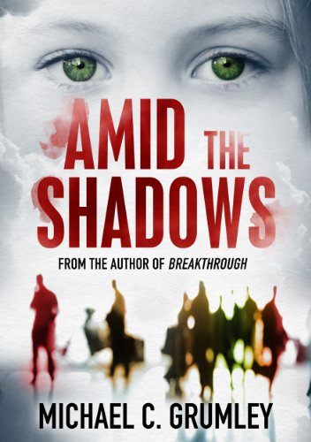 Amid the Shadows by Michael C. Grumley