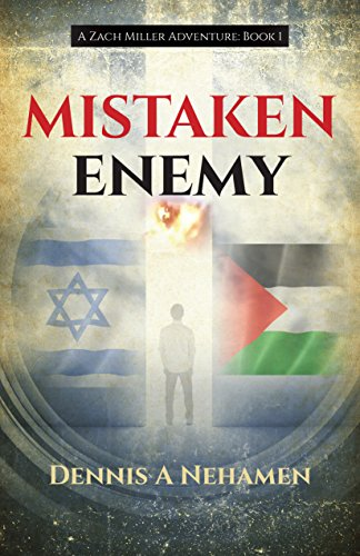 Mistaken Enemy: A Zach Miller Adventure (Book 1) (The Zach Miller Adventures) by Dennis A Nehamen