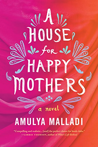 A House for Happy Mothers: A Novel by Amulya Malladi
