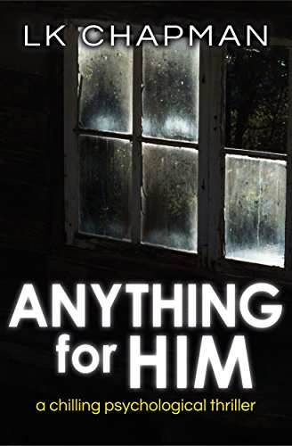 Anything for Him by LK Chapman