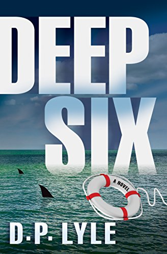 Deep Six (The Jake Longly Series) by D. P. Lyle