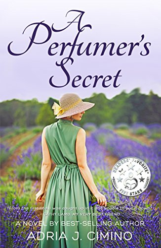 A Perfumer's Secret: A Novel (From Paris to Provence Book 1) by Adria J. Cimino