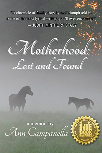 Motherhood: Lost and Found by Ann Campanella