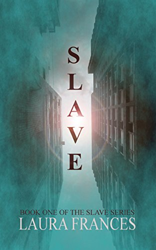 Slave (Book One) by Laura Frances