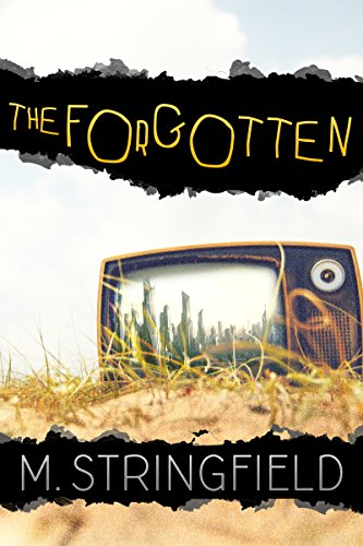 The Forgotten by M. Stringfield
