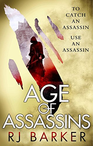 Age of Assassins (The Wounded Kingdom) by RJ Barker