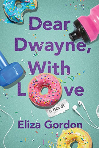 Dear Dwayne, With Love by Eliza Gordon