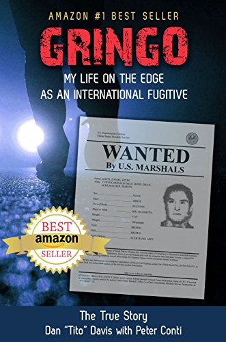 Gringo: My Life on the Edge as an International Fugitive by Dan