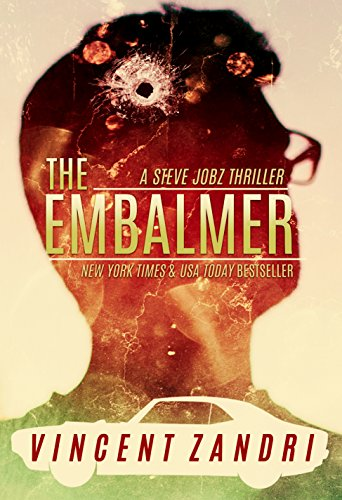 The Embalmer: A Steve Jobz Thriller by Vincent Zandri