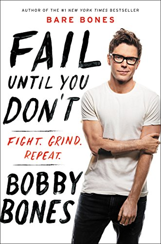 Fail Until You Don't: Fight Grind Repeat: 2 by Bobby Bones