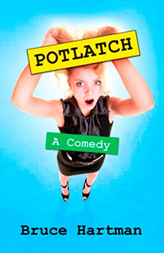 Potlatch: A Comedy by Bruce Hartman