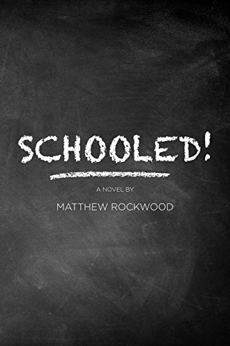 Schooled! by Matthew Rockwood