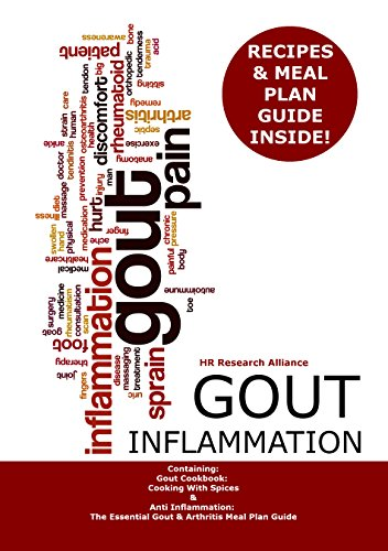 Gout Inflammation: Containing: Gout Cookbook: Cooking With Spices & Anti Inflammation: The Essential Gout & Arthritis Meal Plan Guide by HR Research Alliance