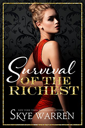 Survival of the Richest by Skye Warren