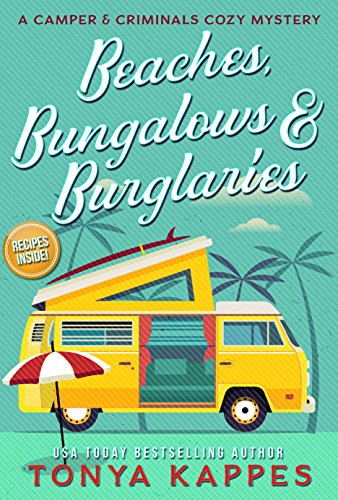 Beaches, Bungalows, and Burglaries~ A Camper and Criminals Cozy Mystery Series by Tonya Kappes